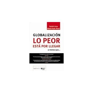 Globalización, lo peor está...
